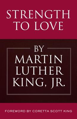 Strength to Love - King, Martin Luther, and King, Coretta Scott (Foreword by)