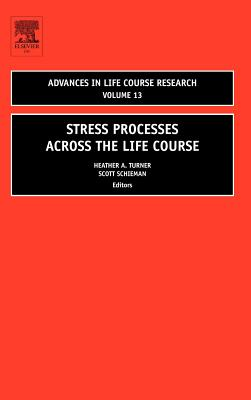 Stress Processes Across the Life Course - Turner, Heather A (Editor)