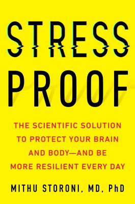 Stress-Proof: The Scientific Solution to Protect Your Brain and Body - and be More Resilient Every Day - Storoni, Mithu