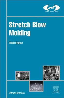 Stretch Blow Molding - Brandau, Ottmar