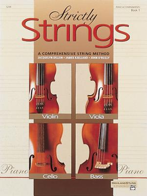 Strictly Strings, Bk 1: Piano Acc. - Dillon, Jacquelyn, and Kjelland, James, and O'Reilly, John, Professor