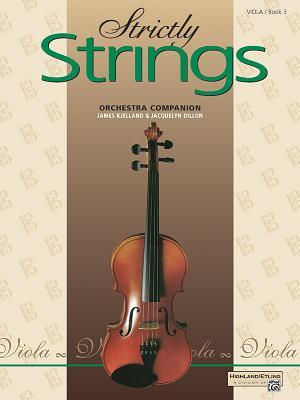 Strictly Strings, Bk 3: Viola - Dillon, Jacquelyn, and Kjelland, James