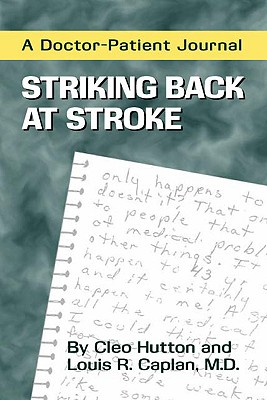 Striking Back at Stroke: A Doctor-Patient Journal - Hutton, Cleo