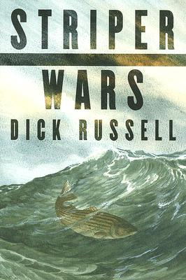 Striper Wars: An American Fish Story - Russell, Dick