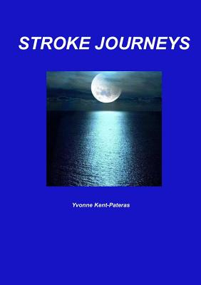 Stroke Journeys - Kent-Pateras, Yvonne