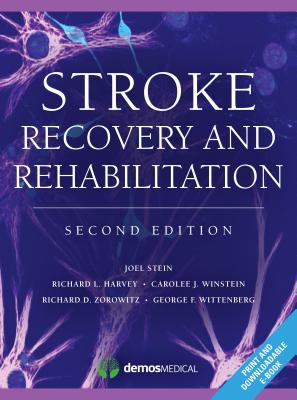 Stroke Recovery and Rehabilitation, 2nd Edition - Harvey, Richard, MD (Editor)
