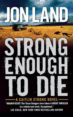 Strong Enough to Die: A Caitlin Strong Novel - Land, Jon
