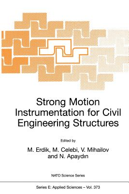 Strong Motion Instrumentation for Civil Engineering Structures - Erdik, Mustafa Ozder (Editor)