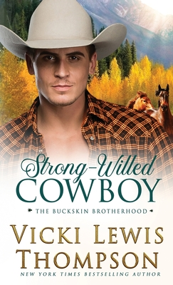 Strong-Willed Cowboy - Thompson, Vicki Lewis