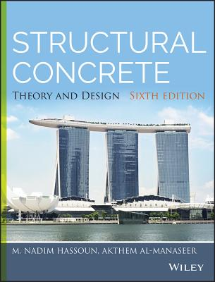 Structural Concrete: Theory and Design - Hassoun, M Nadim