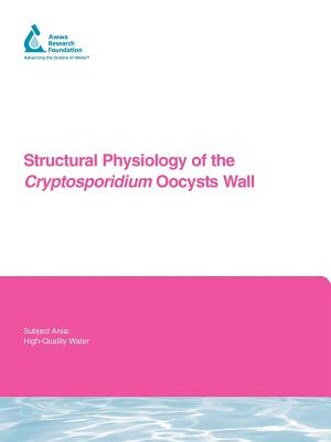 Structural Physiology of the Cryptosporidium Oocyst Wall - Ward, H, Colonel
