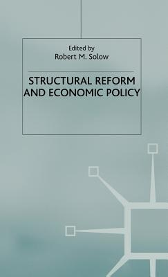 Structural Reform and Economic Policy - Solow, Robert M