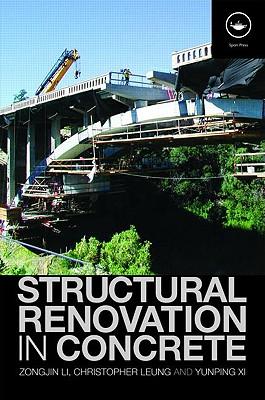Structural Renovation in Concrete - Li, Zongjin Dr