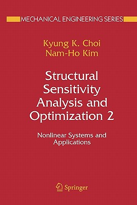 Structural Sensitivity Analysis and Optimization: Bk. 2: Nonlinear Systems and Applications - Choi, K. K., and Kim, Nam-Ho