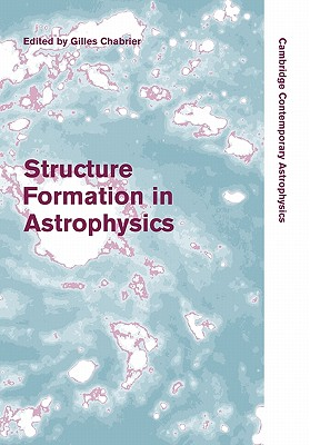 Structure Formation in Astrophysics - Chabrier, Gilles (Editor)