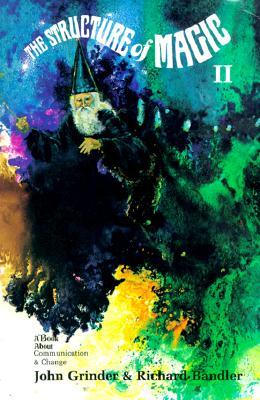 Structure of Magic: Volume 2 - Bandler, Richard, Dr., and Grinder, John, Dr., and Grindler