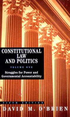 Struggles for Power and Governmental Accountability - O'Brien, David M, Professor
