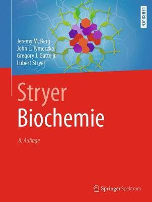 Stryer Biochemie - Berg, Jeremy M, and Tymoczko, John L, and Gatto Jr, Gregory J