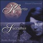 Stuart Diamond: Konzerto; Succubus