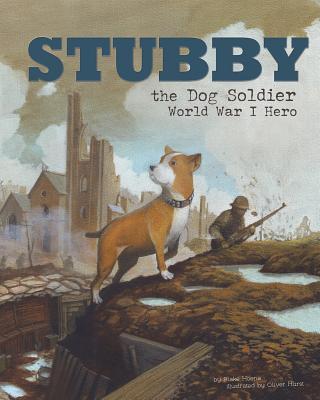 Stubby the Dog Soldier: World War I Hero - Hoena, Blake