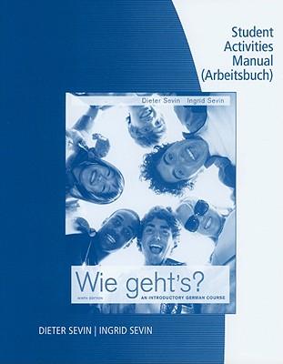 Student Activity Manual for Sevin/Sevin's Wie geht's? - Sevin, Dieter, and Sevin, Ingrid