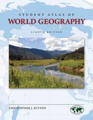 Student Atlas of World Geography - Sutton, Christopher J, Professor