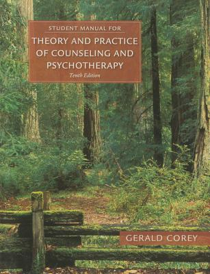 Student Manual for Corey's Theory and Practice of Counseling and Psychotherapy - Corey, Gerald