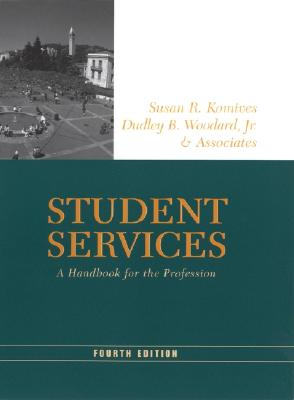 Student Services: A Handbook for the Profession - Komives, Susan R, and Woodard, Dudley B, Jr.