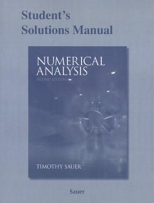 Student Solutions Manual for Numerical Analysis - Sauer, Timothy