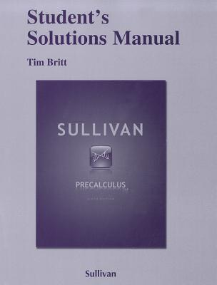 Student Solutions Manual for Precalculus - Sullivan, Michael