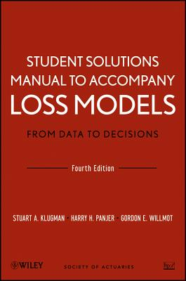 Student solutions manual to accompany loss models from data to student solutions manual to accompany loss models from data to decisions fourth edition fandeluxe Images