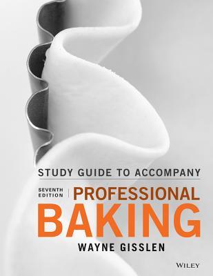 Student Study Guide to Accompany Professional Baking - Gisslen, Wayne