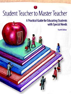 Student Teacher to Master Teacher: A Practical Guide for Educating Students with Special Needs - Rosenberg, Michael S, and O'Shea, Lawrence J, and O'Shea, Dorothy J