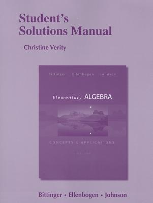 Student's Solutions Manual for Elementary Algebra: Concepts & Applications - Bittinger, Marvin L., and Ellenbogen, David J., and Johnson, Barbara L.