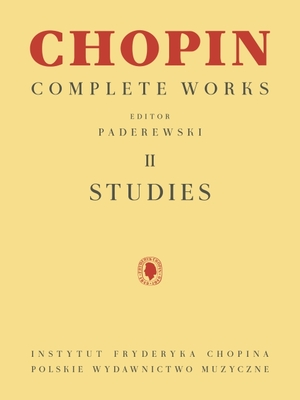 Studies: Chopin Complete Works Vol. II - Chopin, Frederic (Composer), and Paderewski, Ignacy Jan (Editor)