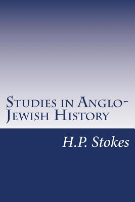 Studies in Anglo-Jewish History - Stokes, H P
