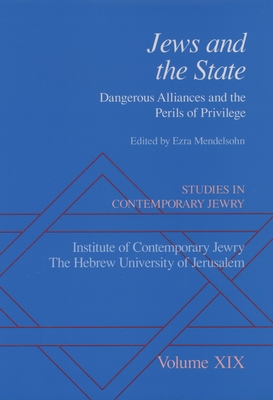 Studies in Contemporary Jewry: Volume XIX: Jews and the State: Dangerous Alliances and the Perils of Privilege - Mendelsohn, Ezra