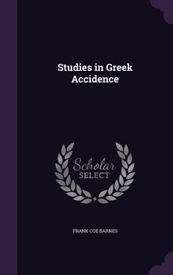 Studies in Greek Accidence - Barnes, Frank Coe