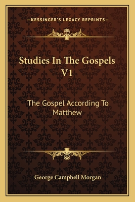 Studies in the Gospels V1: The Gospel According to Matthew - Morgan, George Campbell (Translated by)