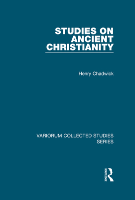 Studies on Ancient Christianity - Chadwick, Henry