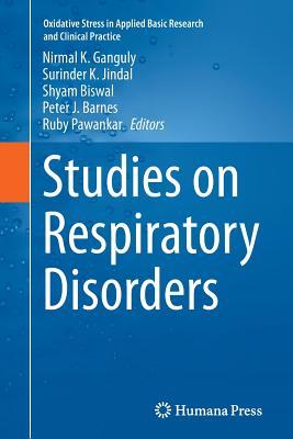 Studies on Respiratory Disorders - Ganguly, Nirmal K (Editor), and Jindal, Surinder K (Editor), and Biswal, Shyam (Editor)