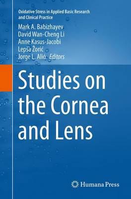 Studies on the Cornea and Lens - Babizhayev, Mark A (Editor), and Li, David Wan (Editor), and Kasus-Jacobi, Anne (Editor)