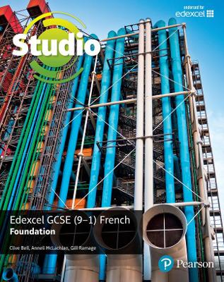 Studio Edexcel GCSE French Foundation Student Book - Bell, Clive, and McLachlan, Anneli, and Ramage, Gill