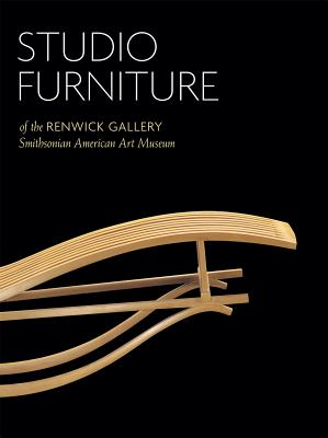 Studio Furniture of the Renwick Gallery: Smithsonian American Art Museum - Fitzgerald, Oscar P