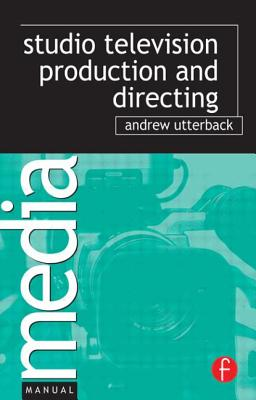 Studio Television Production and Directing - Utterback, Andrew H