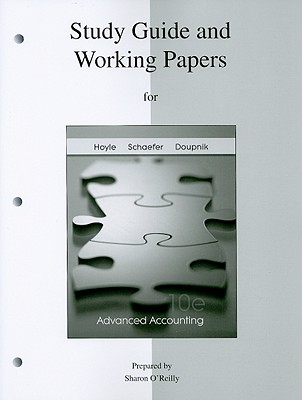 Study Guide and Working Papers to Accompany Advanced Accounting - O'Reilly, Sharon (Performed by), and Hoyle, Joe B, and Schaefer, Thomas F