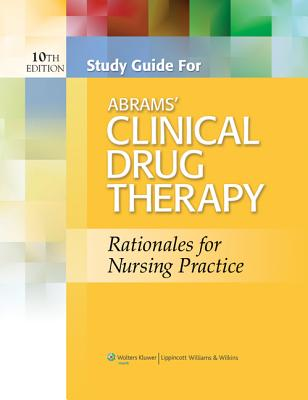 Study Guide for Abrams' Clinical Drug Therapy - Frandsen, Geralyn