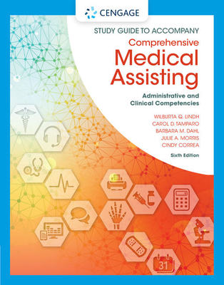 Study Guide for Lindh/Tamparo/Dahl/ Morris/Correa's Comprehensive Medical Assisting: Administrative and Clinical Competencies, 6th - Lindh, Wilburta Q, CMA, and Tamparo, Carol D, PhD, CMA-A, and Correa, Cindy