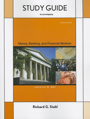 Study Guide for Money, Banking and Financial Markets, Second Edition - Ball, Laurence
