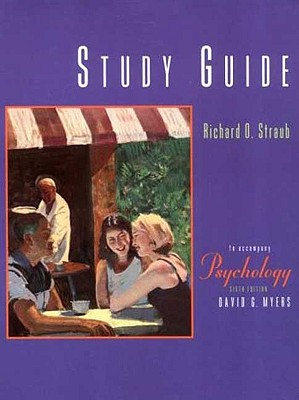 Study Guide for Psychology 6e - Straub, Richard O, Professor, and Myers, David G, Professor